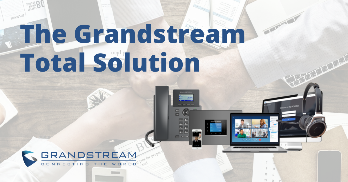 The Grandstream Total Solution